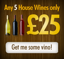 Any 5 House Wines for only £25 - Get me some vino!
